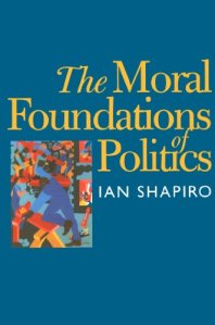 shapiro moral foundations of politics